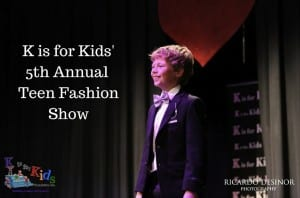 K is for Kids' 5th Annual Teen Fashion Show