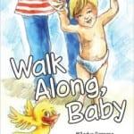Author Miladys Perez - Walk Along Baby